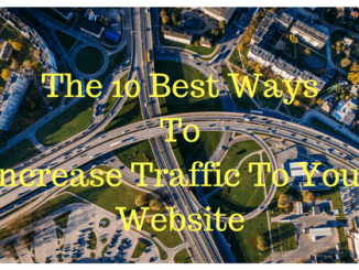 10 Best Ways To Increase Traffic To Your Website