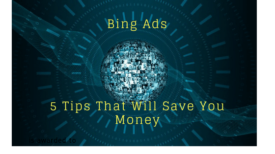 Bing Ads 5 Tips That Save You Money
