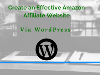 Create Effective Amazon Affiliate website