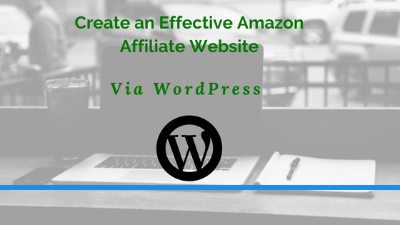 Create an Effective Amazon Affiliate Website